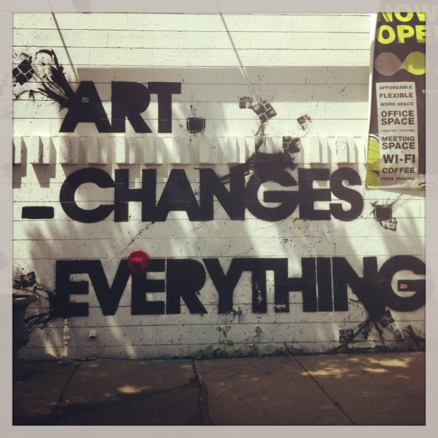 Art changes everything in Minneapolis and everywhere.